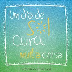 Um dia de sol cura MUITA coisa! www.eugosto.de
