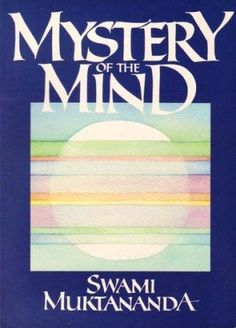 Mystery of the Mind: Swami Muktananda