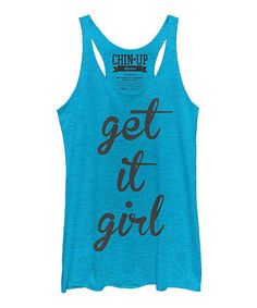 Look what I found on #zulily! Turquoise 'Get it Girl' Racerback Tank by Chin Up Apparel #zulilyfinds