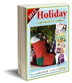 Holiday Gift Guide for Crafters... In this eBook, you'll find great gift suggestions for crocheters, knitters, sewists, bakers, jewelry artists & much more!  We've also included 9 free projects as a little gift from us to you!  So whether you're a whizz with a pair of needles, hooked on crochet, or love baking cookies and cupcakes for your friends, there's something for everyone in this 2012 Holiday Gift Guide!