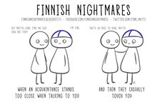 If you consider yourself an introvert then the Finnish artist Karoliina Korhonen totally understands you. By definition an introvert is someone who's shy and Finnish Memes, Meanwhile In Finland, Finnish Words, Party Jokes, Offensive Humor, Meet Local Singles, Dating Advice For Men, Teen Quotes, Dating Humor