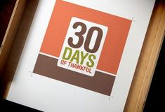 A little printable album project to help you celebrate gratitude for 30 days in November…or anytime you choose.