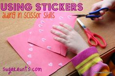 Use stickers to help with scissor use.  Lots of great ideas for improving #scissorskills