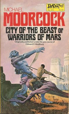 City of the Beast or Warriors of Mars - Michael Moorcock, cover by Richard Hescox
