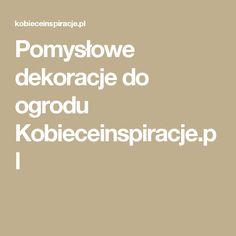 Pomysłowe dekoracje do ogrodu Kobieceinspiracje.pl