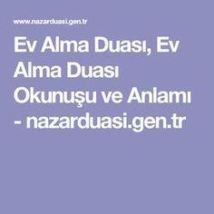 Ev Alma Duası, Ev Alma Duası Okunuşu ve Anlamı - nazarduasi.gen.tr My Dua, Allah Islam, Prayers, Health Fitness, Ayurveda, Ankara, Yoga, Decor, Herbs