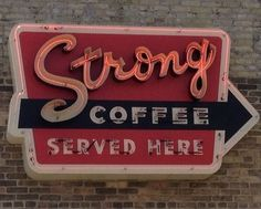 Strong Coffee Served Here
