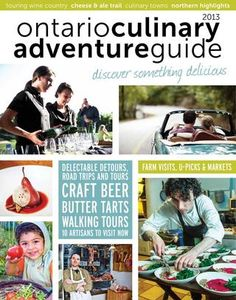 2013 Ontario Culinary Adventure Guide: http://issuu.com/ontarioculinaryadventureguide/docs/2013ocag/11?e=5229515/2533817