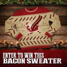 Enter for a chance to #win 1 of 50 Free Santa Bacon Sweaters.  http://www.ericsfreesite.com/2014/12/07/enter-for-a-chance-to-win-1-of-50-free-santa-bacon-sweaters.html