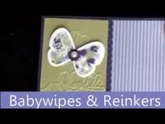 Week 38- 52 Week Series, Technique How To - Babywipes and Reinkers. Visit my blog to get your FREE technique booklet. www.stampstodiefo... click the Video & Free Tutorials Tab