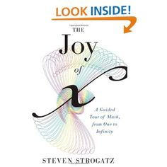 The Joy of x: A Guided Tour of Math, from One to Infinity: Steven Strogatz: 9780547517650: Amazon.com: Books