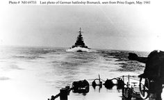 Last photo of the German battleship Bismarck seen from Prince Eugen, May 1941.