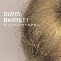 David Barrett | In Search Of Oblivion