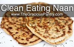 Clean Eating Naan... most of this stuff is in the pantry, and i SO miss making naan! time to find some whole wheat pastry flour (my other recipes could use it too)!