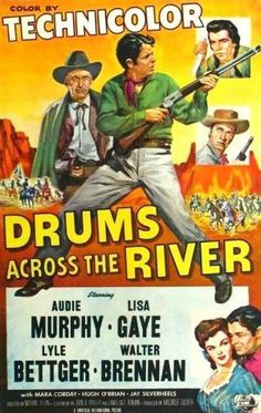 Drums Across The River (1954) When whites hunger after the gold on Ute Indian land, a bigoted young man finds himself forced into a peacekeeping role. Starring : Audie Murphy, Walter Brennan, Lyle Bet