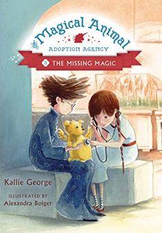 The Missing Magic (Magical Animal Adoption Agency) - Kindle edition by George, Kallie, Boiger, Alexandra. Children Kindle eBooks @ Amazon.com.
