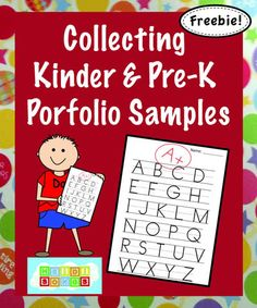 Kindergarten portfolio includes: 1.  Alphabet Copy- (capitals and lower case) 2.  Number Copy- (1-30) 3.  Name Writing- (from memory, and they must do the first and last name on lines by the end of the year.) 4.  Visual Perception Shape Copying Exercises- (Two pages- one simpler, one harder) 5.  A Self Portrait 6.  A Writing Sample 7.  A Coloring, Cutting, and Tracing Sample (Use any that you have)
