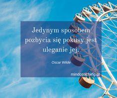 Zobacz więcej na mindcoaching.pl #motywacja #rozwójosobisty #cytaty #mindcoaching Oscar Wilde, Motto, The Secret, Words, Quotes, Movie Posters, Travel, Inspiration, Quotations