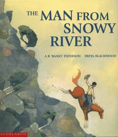 The Man From Snowy River by A B Paterson and Freya Blackwood