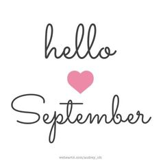 Goodbye August Hello September Quotes: We are bringing here blank templates in Portrait and Landscape format. Happy New Month September, Welcome September Images, Hello September Quotes, Hallo September, September Pictures, September Birthday, September Quotes Autumn, Happy Birthday, Birthday Month
