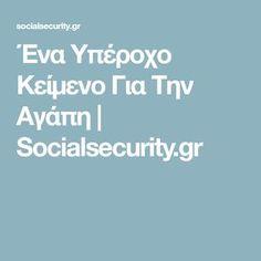 Ένα Υπέροχο Κείμενο Για Την Αγάπη | Socialsecurity.gr Wisdom, Quotes, Organize, Qoutes, Quotations, Sayings, Organisation