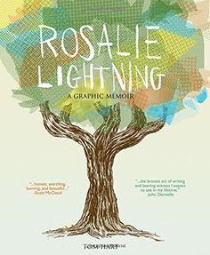 Hart, Tom. Rosalie Lightning. New York, NY: St. Martin's Press, 2016.