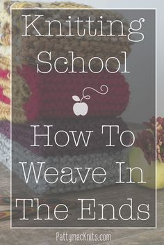 HOW TO KNIT: LEARN HOW TO weave in the ends of your knitting. THIS POST SHARES TEXT AND VIDEO TO EXPLAIN HOW TO finish your knitting.