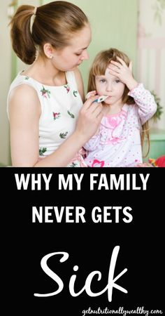 Why our family NEVER gets sick | nutritionallyweal...