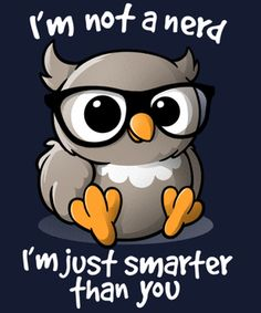 Cartoon Drawing Design Check out this awesome 'Nerd owl' design on Funny Shit, Stupid Funny Memes, Funny Animal Memes, Funny Relatable Memes, Cute Cartoon Drawings, Cute Cartoon Animals, Cute Animal Drawings, Kawaii Drawings, Cute Animal Quotes
