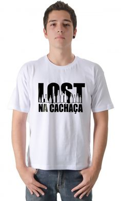 Camiseta Lost na Cachaça - Camisetas Personalizadas,Engraçadas   Camisetas Era Digital