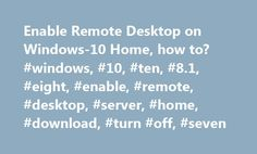 Enable Remote Desktop on Windows-10 Home, how to? #windows, #10, #ten, #8.1, #eight, #enable, #remote, #desktop, #server, #home, #download, #turn #off, #seven http://namibia.nef2.com/enable-remote-desktop-on-windows-10-home-how-to-windows-10-ten-8-1-eight-enable-remote-desktop-server-home-download-turn-off-seven/  #Enable Remote Desktop on Windows-10 Home, how to? How to get remote desktop on windows 10 home Edition? Windows 10 home rdp enable? Has windows 10 home support remote desktop?…