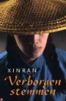 Xinran - Verborgen stemmen.  Verhalen over de vaak schrijnende ervaringen van sterke vrouwen die in het China van de revolutie als tweederangs-mensen werden beschouwd.