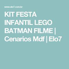 KIT FESTA INFANTIL LEGO BATMAN FILME | Cenarios Mdf | Elo7