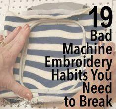 19 Bad Machine Embroidery Habits You Need to Break | LindeeG Embroidery