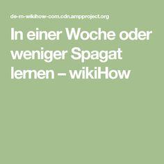In einer Woche oder weniger Spagat lernen – wikiHow