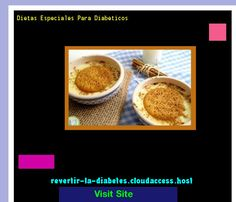 Dietas Especiales Para Diabeticos 195423 - Aprenda como vencer la diabetes y recuperar su salud.