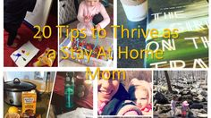 20 Tips to Thrive as a Stay At Home Mom!