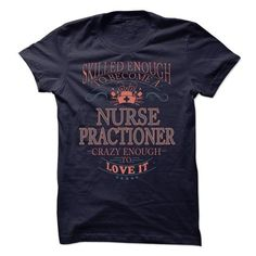 Skill Enough To Become a Nurse practitioner - #white tee #tshirt flowers. PRICE CUT => https://www.sunfrog.com/LifeStyle/Skill-Enough-To-Become-a-Nurse-practitioner.html?68278