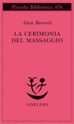 La cerimonia del massaggio (Alan Bennett)