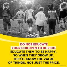 Meaningful Quotes, Growing Up, Education, Children, Happy, Young Children, Boys, Deep Quotes, Kids