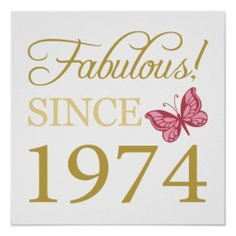 Fabulous Since 1974 Poster Print, with gold lettering and a pink butterfly. Perfect for women celebrating their 40th birthday.