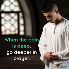 At many points in life we will feel pain, arm yourself with prayer. #IslamicQuotes #Allah #Guidance