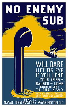 WPA Poster No enemy sub will dare lift its eye if you lend your Zeiss or Bausch & Lomb binoculars to the Navy: Home & Kitchen Vintage Advertisements, Vintage Ads, Vintage Posters, Vintage Travel, Retro Posters, Vintage Graphic, Vintage Style, Wpa Posters, Poster Prints