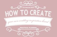 How to Create a Wedding Inspiration Board