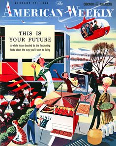 "American Weekly in 1956 shows the ""fascinating facts about the way you'll soon be living."""