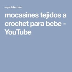mocasines tejidos a crochet para bebe - YouTube