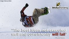 """Less Strategy, More Execution. """"The best ideas not executed well and consistently will fail."""" -David Aaker"""