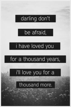 "Love Quotes For Him & For Her :""A Thousand Years""- Christina Perri. Life Quotes Love, Love Quotes For Him, Quotes To Live By, Perfect Sayings, Christina Perri, Papa Roach, Under Your Spell, Garth Brooks, My Sun And Stars"