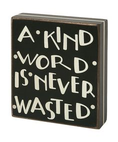 Take a look at this 'A Kind Word' Sign by Collins on #zulily today!