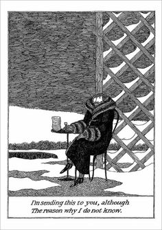 You never need an excuse to send a card. Image: our Edward Gorey Sending This To You Notecard (c) The Edward Gorey Charitable Trust. Edward Gorey, Eduardo Kingman, John Kenn, Ink Pen Drawings, Illustrations And Posters, Dark Art, Art Inspo, Fantasy Art, Art Photography